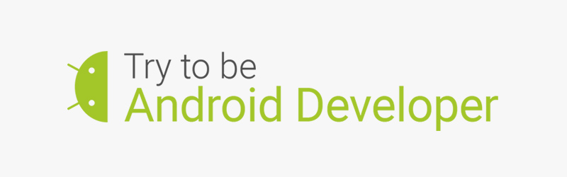 Try to be android developer